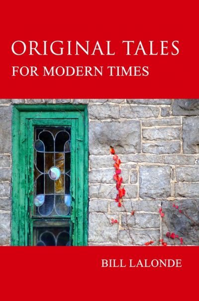 Original Tales for Modern Times by Bill Lalonde